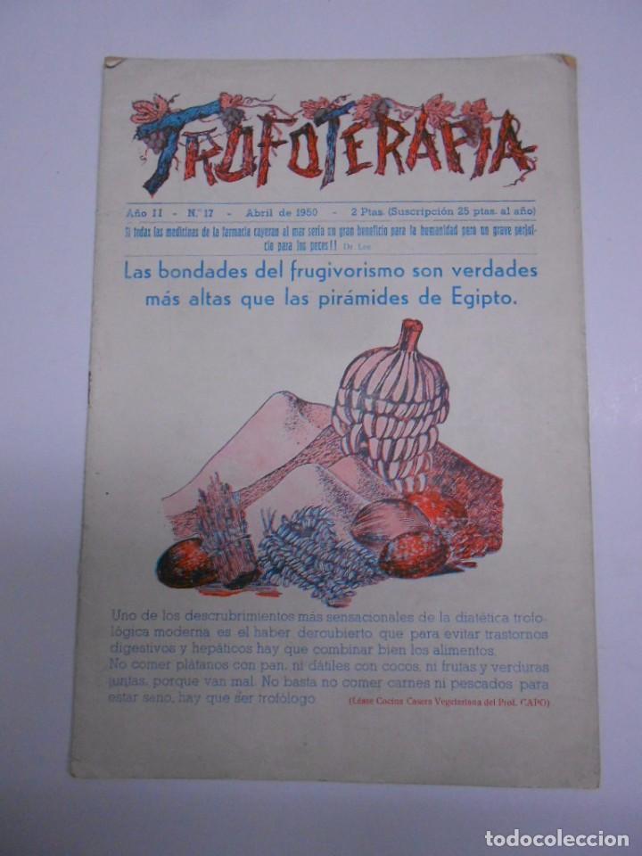 TROFOTERAPIA : REVISTA DIVULGACION CIENTIFICA DE LA DIETA MODERNA.(NATURISMO) ABRIL 1950.17X25 16 P segunda mano