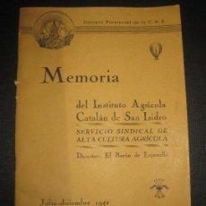 Coleccionismo de Revistas y Periódicos: MEMORIA DEL INSTITUTO AGRICOLA CATALAN DE SAN ISIDRO. JULIO-DICIEMBRE 1942.. Lote 68466925