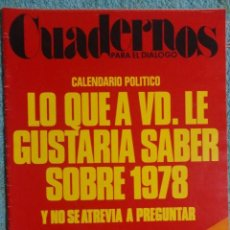 Coleccionismo de Revistas y Periódicos: REVISTA CUADERNOS PARA EL DIALOGO 1978 -CALENDARIO POLITICO -AUTONOMIAS -CONO SUR -EUZKADI. Lote 68950557