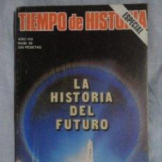 Coleccionismo de Revistas y Periódicos: REVISTA TIEMPO DE HISTORIA , ESPECIAL , Nº 88 , LA HISTORIA DEL FUTURO - 1.982. Lote 69245273