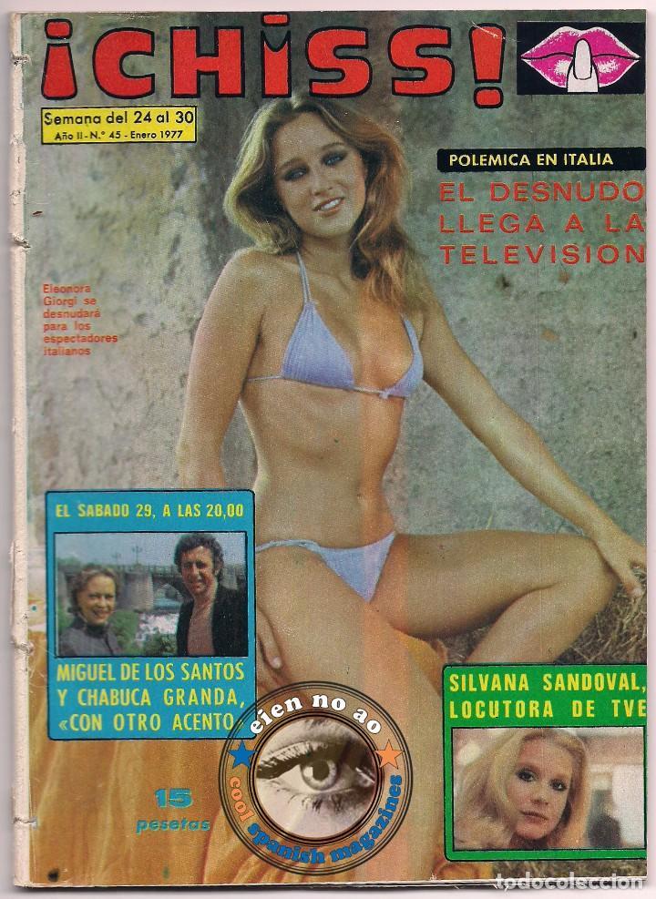 CHISS # 45 / 1977 ~ ELEONORA GIORGI ~ LIBERTAD LEBLANC ~ UN DOS TRES ~ DIANA RIGG ~ SILVANA SANDOVAL (Coleccionismo - Revistas y Periódicos Modernos (a partir de 1.940) - Otros)
