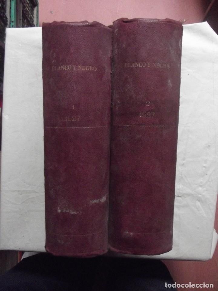 REVISTAS BLANCO Y NEGRO 1927 ENCUADERNADAS 2 TOMOS (Coleccionismo - Revistas y Periódicos Antiguos (hasta 1.939))