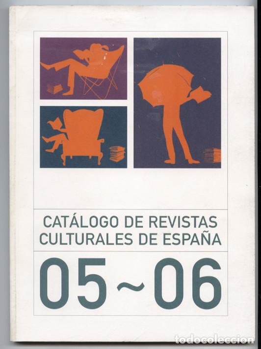 CATÁLOGO ARCE - ASOCIACIÓN DE REVISTAS CULTURALES DE ESPAÑA 2005-2006 (Coleccionismo - Revistas y Periódicos Modernos (a partir de 1.940) - Otros)