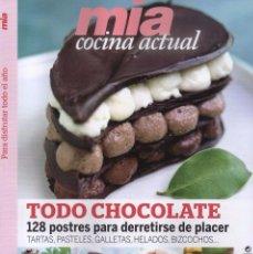 Coleccionismo de Revistas y Periódicos: MIA COCINA ACTUAL N. 13 - TODO CHOCOLATE: 128 POSTRES (NUEVA). Lote 71579207