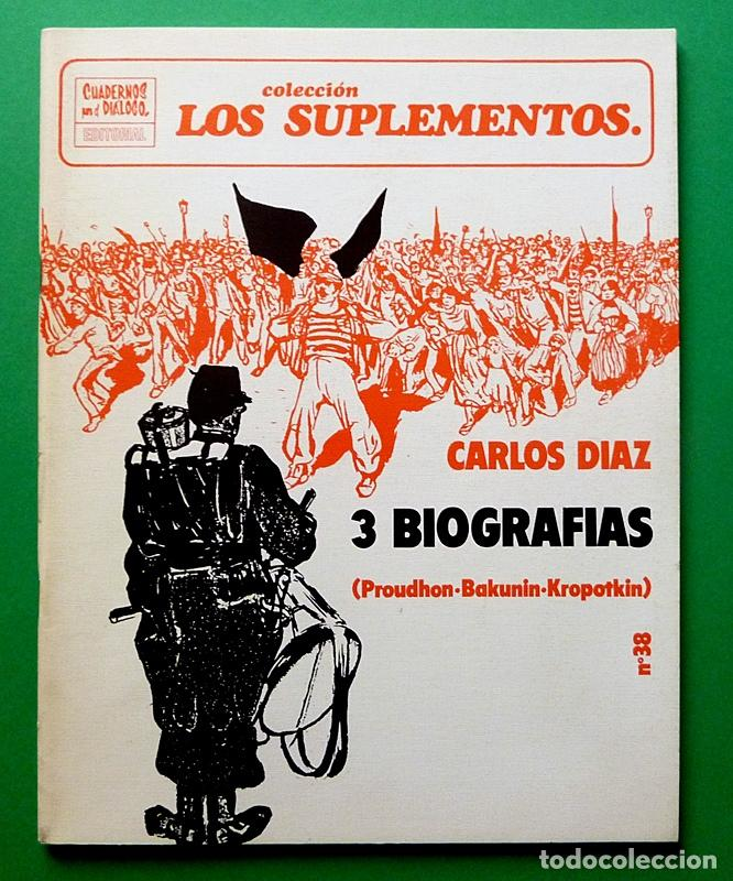 PROUDHON, BAKUNIN, KROPOTKIN - C. DÍAZ - CUADERNOS PARA EL DIÁLOGO (LOS SUPLEMENTOS Nº 38) - 1973 (Coleccionismo - Revistas y Periódicos Modernos (a partir de 1.940) - Otros)