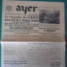 Coleccionismo de Revistas y Periódicos: ANTIGUO PERIODICO AYER JEREZ DE LA FRONTERA 21/8/1947 SOBRE LA EXPLOSION DE CADIZ. Lote 74312967