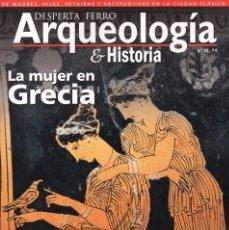 Coleccionismo de Revistas y Periódicos: DESPERTA FERRO ARQUEOLOGIA & HISTORIA N. 11 - EN PORTADA: LA MUJER EN GRECIA (NUEVA). Lote 172022790