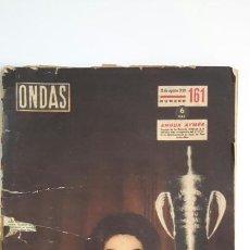 Coleccionismo de Revistas y Periódicos: ONDAS NÚM 161. 1959. ANOUK AYMÉE. LUIS MIGUEL DOMINGUIN. ORANGINA. BAHAMONTES. LUCHO. Lote 78590615