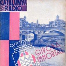 Coleccionismo de Revistas y Periódicos: CATALUNYA RADIO Nº 79 - 4 NOVEMBRE 1933 - GIRONA IMMORTAL. Lote 81129200