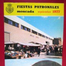 Sammeln von Zeitschriften und Zeitungen - REVISTA MONCADA 1977 , PROGRAMA OFICIAL FIESTAS PATRONALES , VALENCIA - 81806796