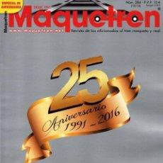 Coleccionismo de Revistas y Periódicos: MAQUETREN N. 284 - ESPECIAL 25 ANIVERSARIO 1991-2016 (NUEVA). Lote 82062460