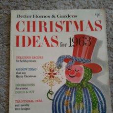 Coleccionismo de Revistas y Periódicos: CHRISTMAS IDEAD FOR 1963. BETTER HOMES & GARDENS. IDEAS PARA NAVIDAD AÑO 1963. Lote 82183974