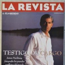 Coleccionismo de Revistas y Periódicos: LA REVISTA DE EL MUNDO, Nº 18. 18 FEBRERO 1996. JAMES NACHTWEY. Lote 82294164