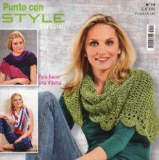Coleccionismo de Revistas y Periódicos: PUNTO CON STYLE ESPECIAL N. 14 - EN PORTADA: CHALES DE GANCHILLO (NUEVA). Lote 101730947