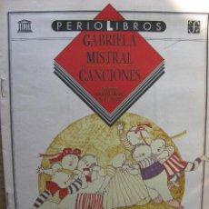 Coleccionismo de Revistas y Periódicos: PPRLY - CANCIONES DE GABRIELA MISTRAL. ILUSTRACIONES DE GRACIELA RODO BOULANGER.. Lote 83262756