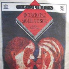 Coleccionismo de Revistas y Periódicos: PPRLY - ¿ÁGUILA O SOL? DE OCTAVIO PAZ. ILUSTRACIONES RUFINO TAMAYO. Lote 83267896