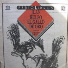 Coleccionismo de Revistas y Periódicos: PPRLY - EL GALLO DE ORO DE JUAN RULFO. ILUSTRACIONES DE JUAN PABLO RULFO.. Lote 83272840