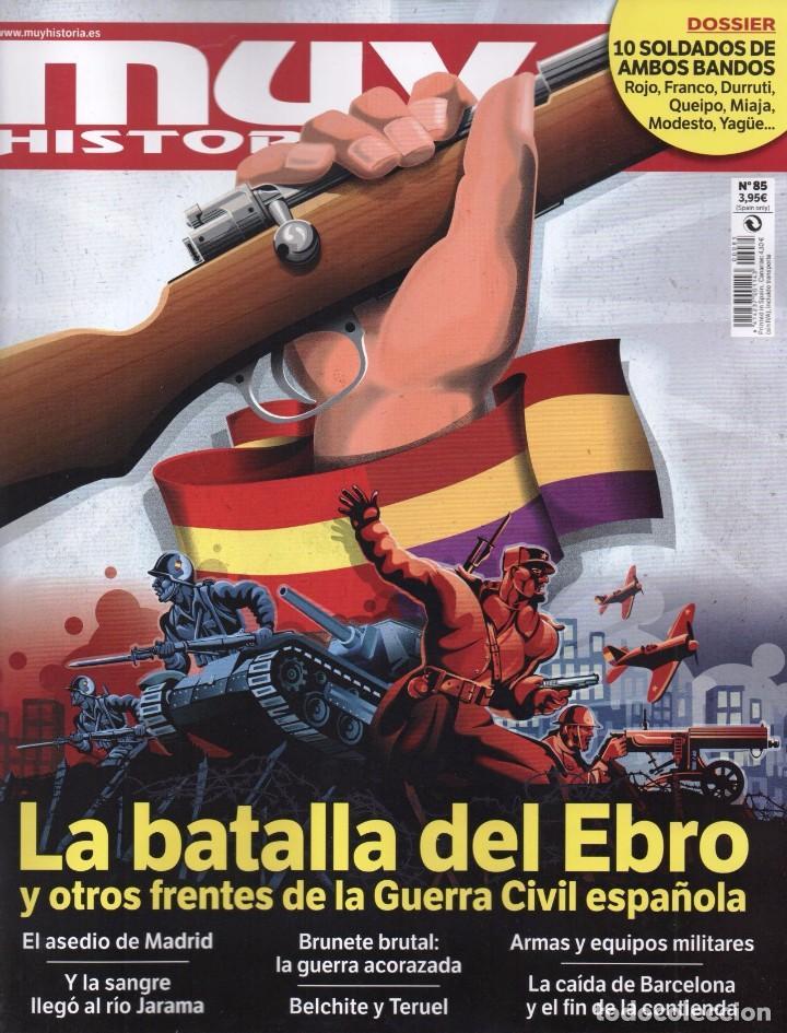MUY HISTORIA N. 85 - EN PORTADA: LA BATALLA DEL EBRO (NUEVA) (Coleccionismo - Revistas y Periódicos Modernos (a partir de 1.940) - Otros)