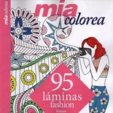 Coleccionismo de Revistas y Periódicos: MIA COLOREA N. 16 - 95 LAMINAS FASHION (NUEVA). Lote 105318954