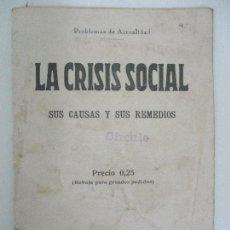 Coleccionismo de Revistas y Periódicos: PROBLEMAS DE ACTUALIDAD - LA CRISIS SOCIAL SUS CAUSAS Y SUS REMEDIOS - SELLO CIRCULE - AÑO 1932. Lote 85477824