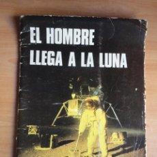 Coleccionismo de Revistas y Periódicos: EL HOMBRE LLEGA A LA LUNA EDITORIAL ARGOS. Lote 86463128