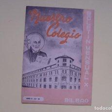 Coleccionismo de Revistas y Periódicos: REVISTA NUESTRO COLEGIO (BILBAO, 1952) BOLETÍN ESCOLAPIO ¡COLECCIONISTA! ORIGINAL. Lote 86559572
