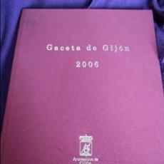 Coleccionismo de Revistas y Periódicos: GACETA DE GIJON 2006. TOMO ENCUADERNADO EN TELA CON LAS REVISTAS DEL AÑO 2006. CON ILUSTRACIONES Y F. Lote 87624952