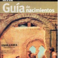 Coleccionismo de Revistas y Periódicos: SUPLEMENTO DIARIO DE SEVILLA EKL NAVIDAD, GUIA DE BELENES Y NACIMIENTOS. Lote 145635473