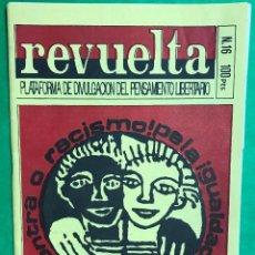 Coleccionismo de Revistas y Periódicos: REVISTA ANARQUISTA REVUELTA - N° 16 - ABRIL, 1994 - ANARQUISMO. Lote 89306184