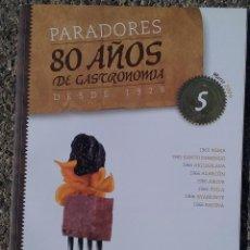 Coleccionismo de Revistas y Periódicos: REVISTA PARADORES 80 AÑOS DE GASTRONOMÍA DESDE 1928. Nº 5 MARZO-2009. Lote 89453848