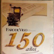 Coleccionismo de Revistas y Periódicos: FARO DE VIGO 150 AÑOS 2003. PRENSA. GALICIA. Lote 90183680