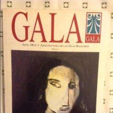 Coleccionismo de Revistas y Periódicos: REVISTA GALA. ARTE, MITO Y ARQUITECTURA DE LAS ISLAS BALEARES Nº3. Lote 90384440