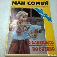 Coleccionismo de Revistas y Periódicos: MAN COMUN-Nº 6-XANEIRO 1981-O LABERINTO DO FUTURO-N. Lote 90646475
