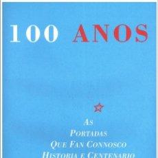 Coleccionismo de Revistas y Periódicos: 100 ANOS DE A NOSA TERRA (AS PORTADAS QUE FAN CONNOSCO HISTORIA E CENTENARIO) 1907 2007. Lote 194578640