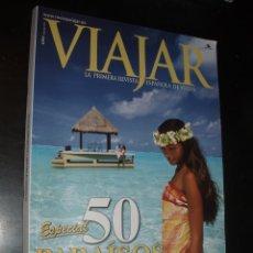 Coleccionismo de Revistas y Periódicos: REVISTA DE VIAJES VIAJAR ESPECIAL 50 PARAISOS DE ENSUEÑO. Lote 91803320