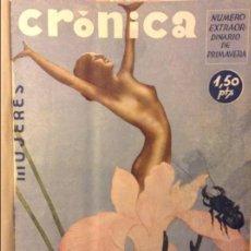 Coleccionismo de Revistas y Periódicos: CRONICA. REVISTA DE LA SEMANA. TOTAL 26 NÚMEROS. INCLUYE Nº EXTRAORDINARIO PRIMAVERA MUJERES. Lote 93185070