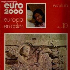 Coleccionismo de Revistas y Periódicos: EURO 2000 - Nº 10 - ESCULTURA - ED. VICENS VIVES - COMPLETO - CROMOS SIN PEGAR - SIN USAR. Lote 93365320