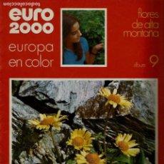 Coleccionismo de Revistas y Periódicos: EURO 2000 - Nº 9 - FLORES DE ALTA MONTAÑA - ED. VICENS VIVES - COMPLETO -CROMOS SIN PEGAR - SIN USAR. Lote 93365590