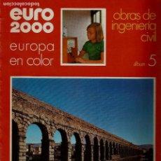 Coleccionismo de Revistas y Periódicos: EURO 2000 - Nº 5 - OBRAS DE INGENIERIA CIVIL - ED. VICENS VIVES - COMPLETO - CROMOS SIN PEGAR. Lote 93366365