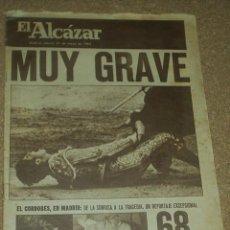 Coleccionismo de Revistas y Periódicos: EL CORDOBES MUY GRAVE, EL ALCAZAR DE MAYO 1964 CON 68 FOTOS DE LA COGIDA - MUY BIEN-LEER TODO. Lote 93767550