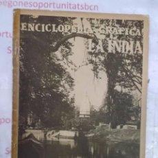 Coleccionismo de Revistas y Periódicos: ENCICLOPEDIA GRÁFICA LA INDIA ED. CERVANTES DE 1930. Lote 94735887
