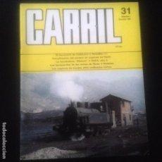 Coleccionismo de Revistas y Periódicos: REVISTA CARRIL Nº 31 - TREN FERROCARRIL TRENES VAGON LOCOMOTORA RENFE VIA MODELISMO FERROVIARIO. Lote 95902207