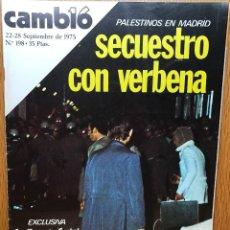 Coleccionismo de Revistas y Periódicos: REVISTA CAMBIO 16 - N° 198 (22/28-09-75) - SECUESTRO PALESTINO EN MADRID. Lote 96458963