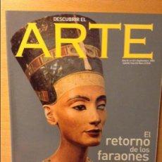 Coleccionismo de Revistas y Periódicos: DESCUBRIR EL ARTE - AÑO IV - Nº 43 - SEPTIEMBRE 2002 (EL RETORNO DE LOS FARAONES). Lote 96876011