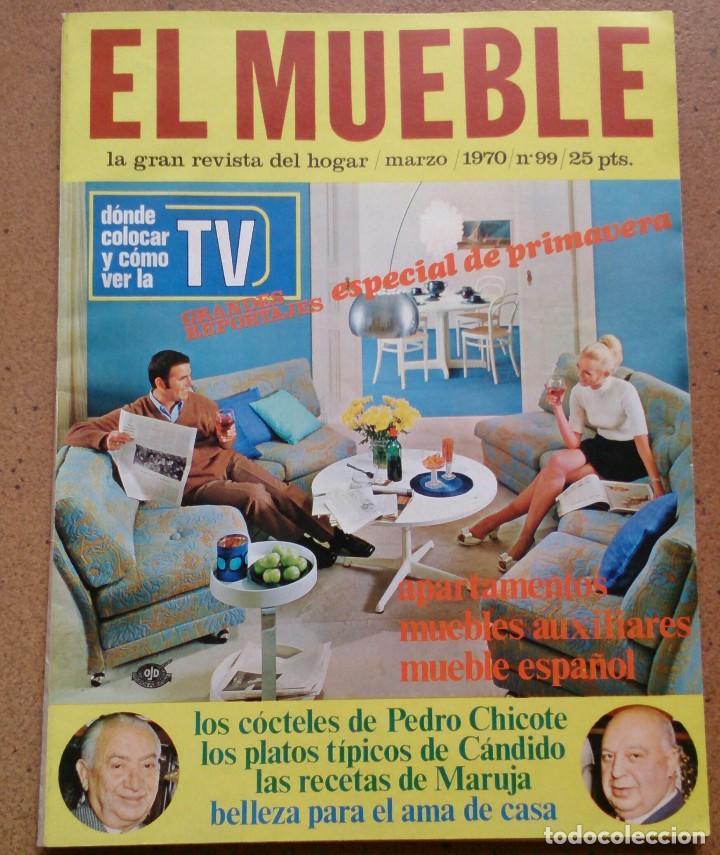 REVISTA EL MUEBLE NÚMERO 99 MARZO 1970 (Coleccionismo - Revistas y Periódicos Modernos (a partir de 1.940) - Otros)