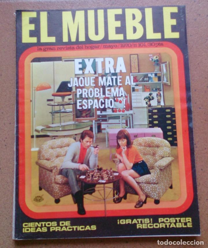 REVISTA EL MUEBLE NÚMERO 101 MAYO 1970 (Coleccionismo - Revistas y Periódicos Modernos (a partir de 1.940) - Otros)