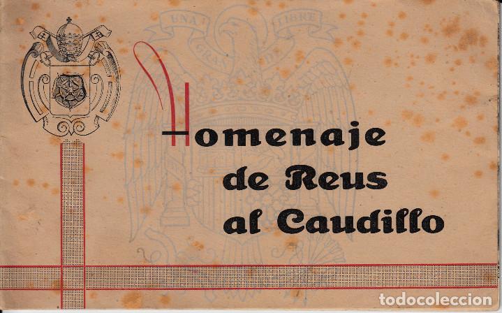 FOLLETO HOMENAJE DE REUS AL CAUDILLO 1942 (Coleccionismo - Revistas y Periódicos Modernos (a partir de 1.940) - Otros)