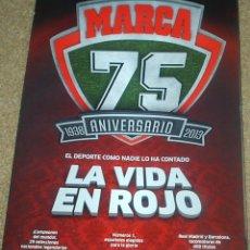 Coleccionismo de Revistas y Periódicos: MARCA 75 ANIVERSARIO - LA VIDA EN ROJO - SIN USO- LEER TODO. Lote 97280251
