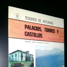 Coleccionismo de Revistas y Periódicos: PALACIOS TORRES Y CASTILLOS / TESOROS DE ASTURIAS / 6 / VICENTE JOSE GONZALEZ GRACIA. Lote 97642983