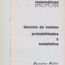Coleccionismo de Revistas y Periódicos: MATEMATICAS - BINOMIO DE NEWTON / PROBABILIDADES Y ESTADISTICA - BARREIRO & RUBIO 1971. Lote 98439127